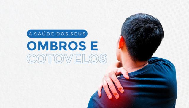 A saúde dos seus ombros e cotovelos